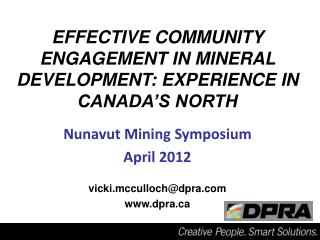 Effective Community Engagement in Mineral Development: Experience in Canada's North