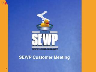 SEWP Customer Meeting