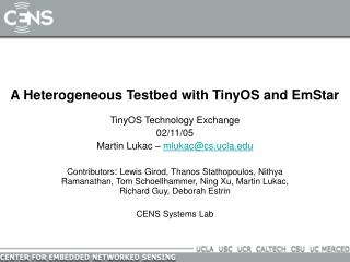 A Heterogeneous Testbed with TinyOS and EmStar