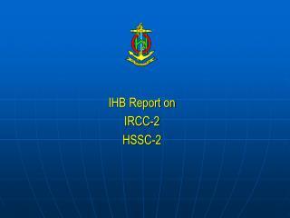 IHB Report on IRCC-2 HSSC-2