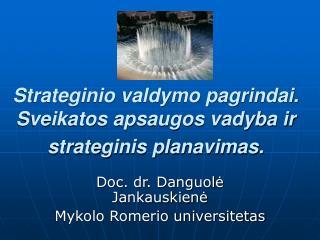 Strateginio valdymo pagrindai.  Sveikatos apsaugos vadyba ir strateginis planavimas.