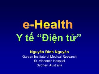 Nguyễn Đình Nguyên Garvan Institute of Medical Research St. Vincent's Hospital Sydney, Australia