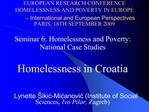 EUROPEAN RESEARCH CONFERENCE HOMELESSNESS AND POVERTY IN EUROPE   International and European Perspectives PARIS, 18TH SE