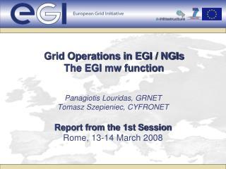 Grid Operations in EGI / NGIs The EGI mw function