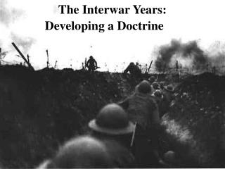 The Interwar Years:   Developing a Doctrine
