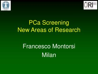 PCa Screening New Areas of Research