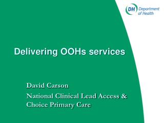 Delivering OOHs services