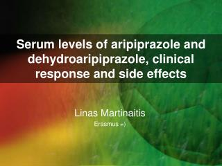 Serum levels of aripiprazole and dehydroaripiprazole, clinical response and side effects