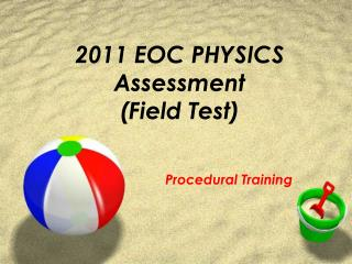 2011 EOC PHYSICS Assessment (Field Test)