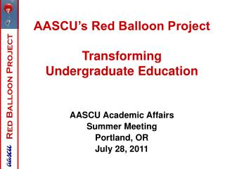 AASCU�s Red Balloon Project Transforming  Undergraduate Education  AASCU Academic Affairs