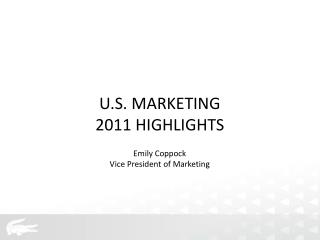 U.S. MARKETING 2011 HIGHLIGHTS