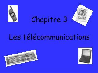 Chapitre 3 Les télécommunications