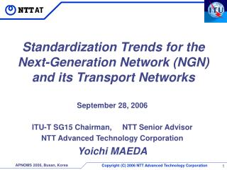Standardization Trends for the  Next-Generation Network (NGN) and its Transport Networks