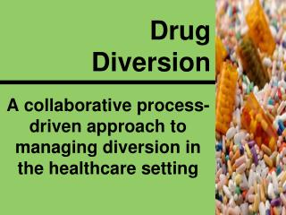 Drug  Diversion