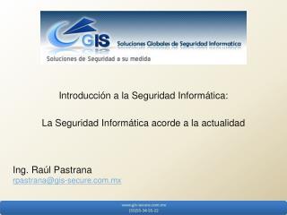 Introducción a la Seguridad Informática: La Seguridad Informática acorde a la actualidad