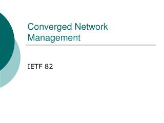 Converged Network Management