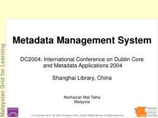 Metadata Management System DC2004: International Conference on Dublin Core
