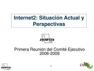 Primera Reunión del Comité Ejecutivo 2006-2008