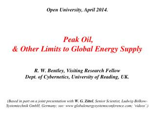 Limits to Global Energy Supply   The planet has  very large  energy resources.