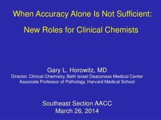 When Accuracy Alone Is Not Sufficient: New Roles for Clinical Chemists