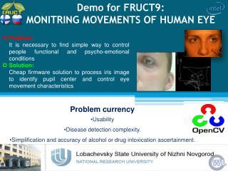 Demo for FRUCT9:  MONITRING MOVEMENTS OF HUMAN EYE
