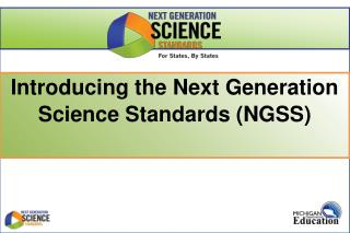 Introducing the Next Generation Science Standards (NGSS)