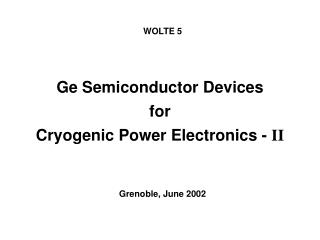 Ge Semiconductor Devices for Cryogenic Power Electronics -  II