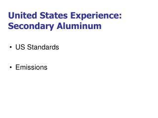 United States Experience: Secondary Aluminum