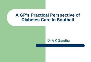 A GP's Practical Perspective of Diabetes Care in Southall