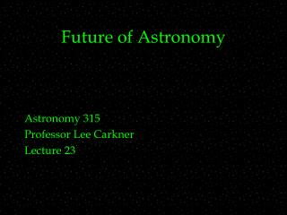 Future of Astronomy