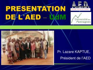 PRESENTATION DE L ' AED  – UdM