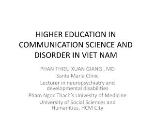 HIGHER EDUCATION IN COMMUNICATION SCIENCE AND DISORDER IN VIET NAM