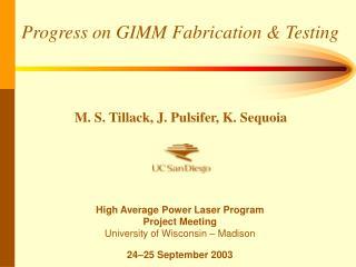 Progress on GIMM Fabrication & Testing