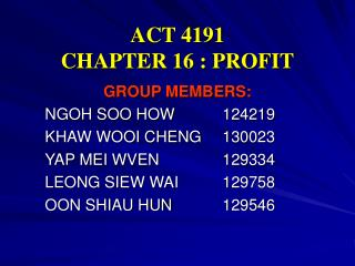 ACT 4191 CHAPTER 16 : PROFIT