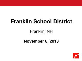 Franklin School District Franklin, NH November 6, 2013