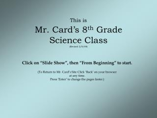 This is  Mr. Card s 8th Grade  Science Class Revised 2