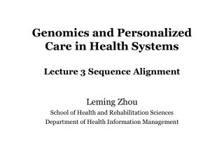 Genomics and Personalized Care in Health Systems Lecture 3 Sequence Alignment