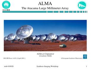 ALMA The Atacama Large Millimeter Array