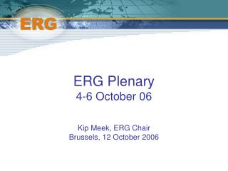 ERG Plenary  4-6 October 06