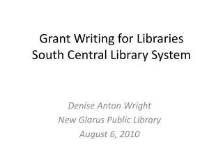 Grant Writing for Libraries South Central Library System
