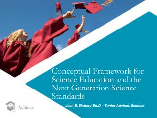 Conceptual Framework for Science Education and the Next Generation Science Standards