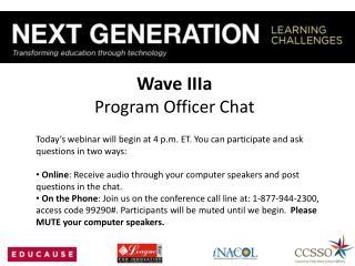 Wave  IIIa Program Officer Chat