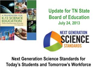 Update for TN State Board of Education July 24, 2013