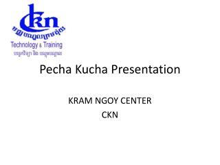 Pecha  Kucha P resentation