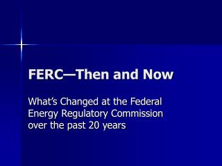 FERC—Then and Now