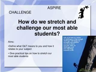 How do we stretch and challenge our most able students?
