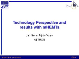 Technology Perspective and results with mHEMTs