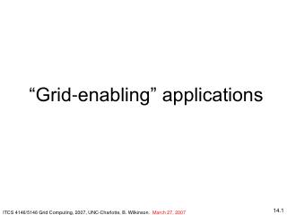 """Grid-enabling"" applications"