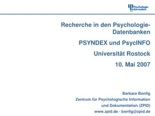 Recherche in den Psychologie-Datenbanken PSYNDEX und PsycINFO  Universität Rostock 10. Mai 2007