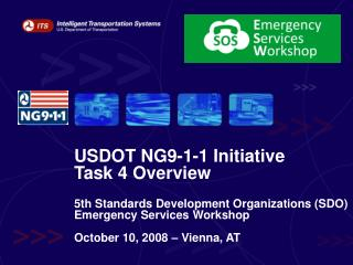 USDOT NG9-1-1 Initiative Task 4 Overview